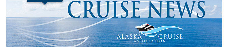 Alaska Cruise Association - September 2012 Cruise News